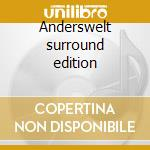 Anderswelt surround edition cd musicale