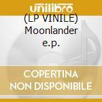 (LP VINILE) Moonlander e.p. lp vinile