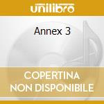 ANNEX 3 cd musicale di ARTISTI VARI