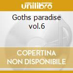 Goths paradise vol.6 cd musicale