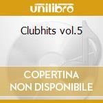 Clubhits vol.5 cd musicale