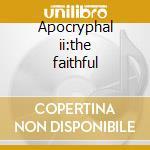 Apocryphal ii:the faithful cd musicale