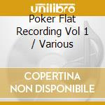 Poker flat vol.1 cd musicale
