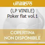 (LP VINILE) Poker flat vol.1 lp vinile