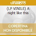 (LP VINILE) A night like this lp vinile