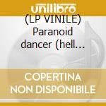 (LP VINILE) Paranoid dancer (hell rmx) lp vinile