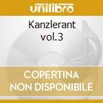 Kanzlerant vol.3 cd musicale
