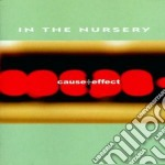 In The Nursery - Cause+Effect cd musicale di IN THE NURSERY