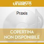 Praxis cd musicale