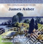 Dance of the light/rivers cd musicale di James Asher