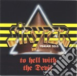 TO HELL WITH THE DEVIL cd musicale di STRYPER
