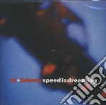 St.johnny - Speed Is Dreaming cd musicale di ST. JOHNNY