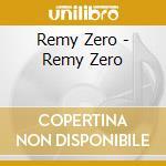 REMY ZERO cd musicale di REMY ZERO