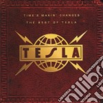 TIME'S MAKIN' CHANGES (BEST) cd musicale di TESLA