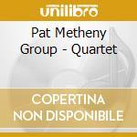 QUARTET cd musicale di METHENY PAT GROUP