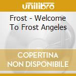 Welcome to frostangels cd musicale di Frost