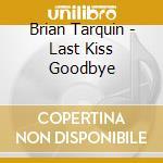 Last kiss goodbye cd musicale