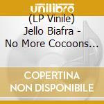 (LP VINILE) No more cocoons lp vinile di Jello Biafra