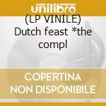 (LP VINILE) Dutch feast *the compl lp vinile di B.G.K.