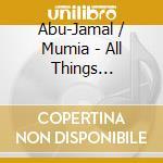 ALL THINGS CENSORED                       cd musicale di Mumia Abu-jamal