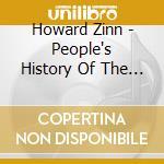 PEOPLE S HISTORY OF TH                    cd musicale di Howard Zinn