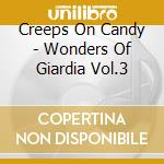 WONDERS OF GIARDIA VOL.3                  cd musicale di CREEPS ON CANDY