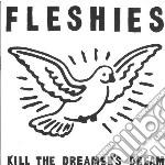 (LP VINILE) Kill the dreamer s dream lp vinile di Fleshies