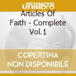 Articles Of Faith - Complete Vol.1 cd musicale di ARTICLES OF FAITH