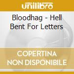 HELL BENT FOR LETTERS                     cd musicale di BLOODHAG