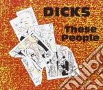 Dicks - These People cd musicale di Dicks