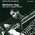 Subroto Roy Chowdhury - Meditation Raga cd musicale di Subroto roy chowdhur