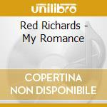 Red Richards - My Romance cd musicale di Richards Red
