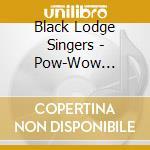 Pow wow highway songs cd musicale di Black lodge singers