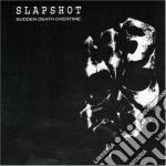 Slapshot - Sudden Death Overtime cd musicale
