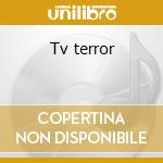 Tv terror cd musicale