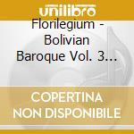 Barocco boliviano vol.3 cd musicale di Artisti Vari