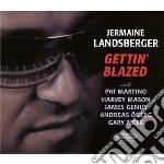 Jermaine Landsberger - Gettin' Blazed cd musicale di JERMAINE LANDSBERGER