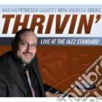 Marian Petrescu - Thrivin' Live At  Jazz Standard cd musicale di Marian petrescu quartet