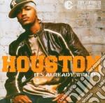 Houston - It's Already Written cd musicale di HOUSTON