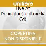LIVE AT DONINGTON(MULTIMEDIA CD) cd musicale di IRON MAIDEN