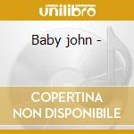 Baby john - cd musicale di Dick rivers + 3 bt