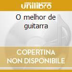 O melhor de guitarra cd musicale di Paredes Carlos