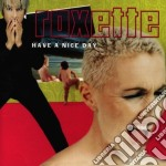 Roxette - Have A Nice Day cd musicale di ROXETTE