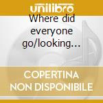 Where did everyone go/looking back cd musicale di Cole nat kin