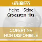 Heino - Seine Groessten Hits cd musicale di Heino