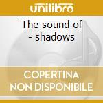 The sound of - shadows cd musicale di The shadows + 9 bt
