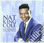 Nat King Cole - The Ultimate Collection cd musicale di COLE NAT KING
