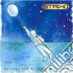 Stadio - Ballate Fra Il Cielo E Il Mare cd musicale di STADIO