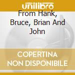 FROM HANK, BRUCE, BRIAN AND JOHN cd musicale di THE SHADOWS