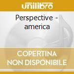 Perspective - america cd musicale di America